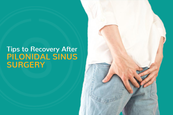 Tips For Recovery After Pilonidal Sinus Surgery Smiles Bangalore